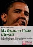 Ma Obama Ha Usato L'Ipnosi?