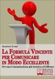 La Formula Vincente per Comunicare in Modo Eccellente