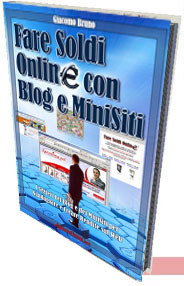 Fare Soldi Online con Blog e MiniSiti Ebook