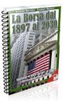 La Borsa dal 1897 al 2030