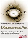 L'Orologio della Vita - Vivere in Salute con la Melatonina, Rigenerazione Corpo e Mente