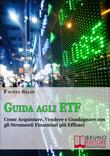 Guida agli ETF - ETF, Guida per Investire negli Exchange-Traded Fund