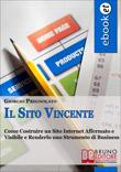 Il Sito Vincente - Progettare, Creare e Realizzare un Sito Internet Vincente