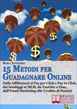 15 Metodi Per Guadagnare Online