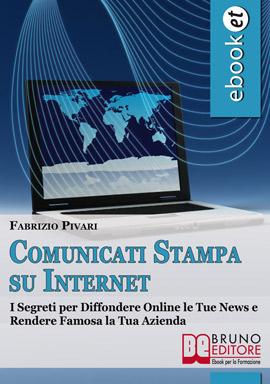 ebook I Segreti per Diffondere Online le Tue News e Rendere Famosa la Tua Azienda