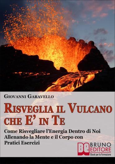 Risveglia il Vulcano che E' in Te