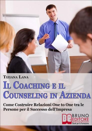 Il Coaching e il Counseling in Azienda