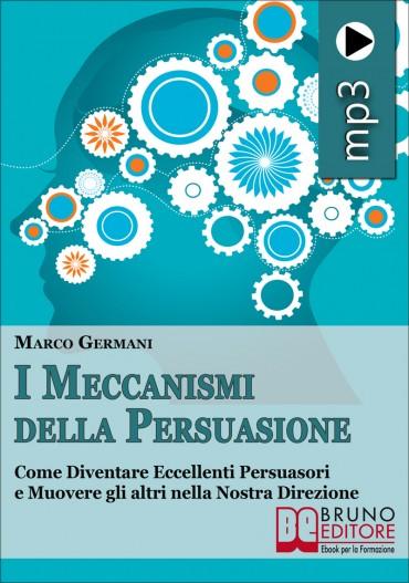 I Meccanismi della Persuasione