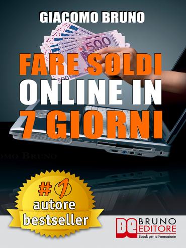 Fare Soldi Online in 7 Giorni
