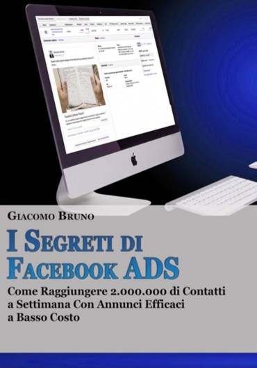 I segreti di facebook ads videocorso di giacomo bruno for Segreti facebook