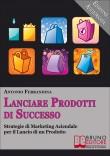 Lanciare Prodotti di Successo